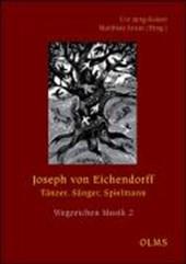 Joseph von Eichendorff  - Tänzer, Sänger, Spielmann
