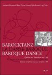 Barocktanz im Zeichen französisch-deutschen Kulturtransfers / La danse baroque et les transferts culturels entre France et Allemagne / Baroque Dance and the Transfer of Culture between France and Germany
