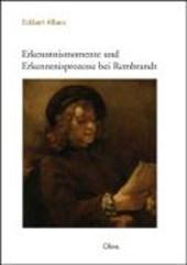 Erkenntnismomente und Erkenntnisprozesse bei Rembrandt