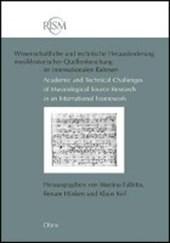 RISM - Wissenschaftliche und technische Herausforderung musikhistorischer Quellenforschung im internationalen Rahmen / Academic and Technical Challenges of Musicological Source Research in an International Framework