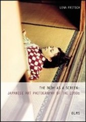 The Body as a Screen: Japanese Art Photography of the 1990s | Lena Fritsch |