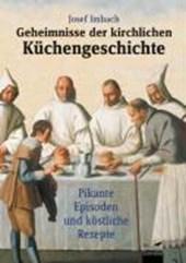 Geheimnisse der kirchlichen Küchengeschichte