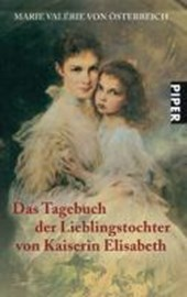 Das Tagebuch der Lieblingstochter von Kaiserin Elisabeth 1878-1899