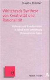 Whiteheads Synthese von Kreativität und Rationalität