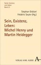 Sein, Existenz, Leben: Michel Henry und Martin Heidegger