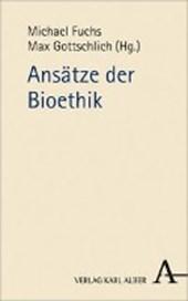 Ansätze der Bioethik