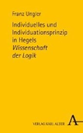 """Individuelles und Individuationsprinzip in Hegels """"Wissenschaft der Logik"""""""