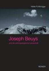 Joseph Beuys und die anthropologische Landschaft