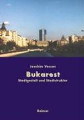 Bukarest - Die Entwicklung des Stadtraums