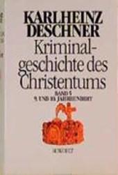 Kriminalgeschichte des Christentums 5. 9. und 10. Jahrhundert