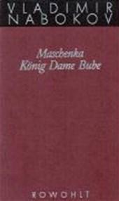 Gesammelte Werke 01. Frühe Romane 1. Maschenka. König Dame Bube