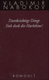 Gesammelte Werke 12. Durchsichtige Dinge / Sieh doch die Harlekine!
