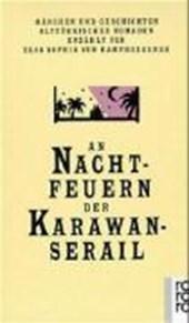 An Nachtfeuern der Karawan-Serail