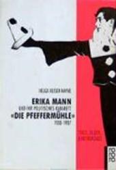 Erika Mann und ihr politisches Kabarett 'Die Pfeffermühle'