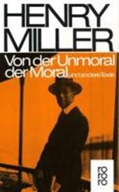 Von der Unmoral der Moral und andere Texte