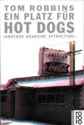 Ein Platz für Hot Dogs | Tom Robbins |