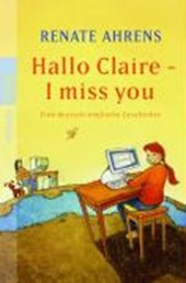 Hallo Claire - I miss you | Renate Ahrens |