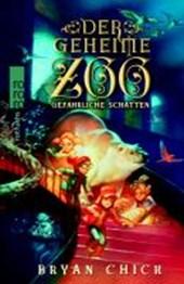 Der geheime Zoo. Gefährliche Schatten