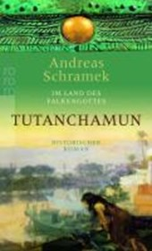 Im Land des Falkengottes. Tutanchamun