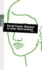 In alter Vertrautheit | David Foster Wallace |