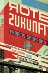 Rote Zukunft | Francis Spufford |