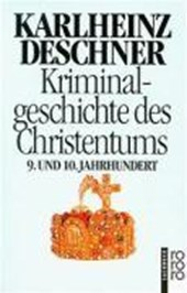 Kriminalgeschichte des Christentums 5. Neuntes und Zehntes Jahrhundert