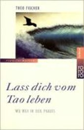 Lass dich vom Tao leben