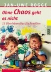 Ohne Chaos geht es nicht