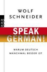 Speak German! | Wolf Schneider |