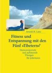 Fitness und Entspannung mit den Fünf »Tibetern«®