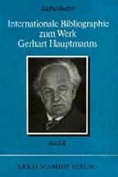 Internationale Bibliographie zum Werk Gerhart Hauptmanns II. Band