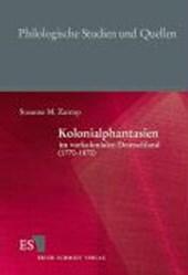 Kolonialphantasien im vorkolonialen Deutschland (1770 - 1870)