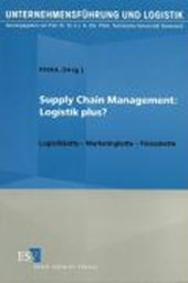 Supply Chain Management: Logistik Plus?