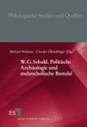 W.G. Sebald. Politische Archäologie und melancholische Bastelei
