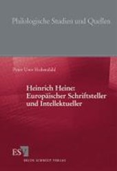 Heinrich Heine: Europäischer Schriftsteller und  Intellektueller