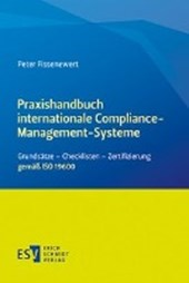 Praxishandbuch internationale Compliance-Management-Systeme | Peter Fissenewert |