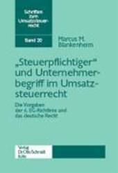 """""""Steuerpflichtiger"""" und Unternehmerbegriff im Umsatzsteuerrecht"""