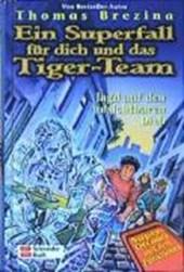 Ein Superfall für dich und das Tiger-Team 08. Jagd auf den unsichtbaren Dieb