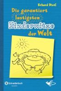 Die garantiert lustigsten Kinderwitze der Welt | Erhard Dietl |