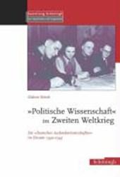 """""""Politische Wissenschaft"""" im Zweiten Weltkrieg"""