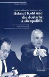 """""""Auf den Kanzler kommt es an"""": Helmut Kohl und die deutsche Aussenpolitik"""