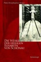Die Werke der heiligen Elisabeth von Schönau