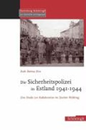 Die Sicherheitspolizei in Estland 1941-1944 | Ruth Bettina Birn |