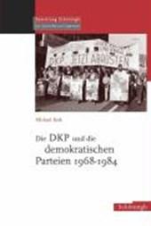 Die DKP und die demokratischen Parteien 1968-1984