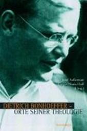 Dietrich Bonhoeffer - Orte seiner Theologie