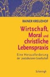 Wirtschaft, Moral und christliche Lebenspraxis