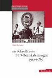 Die Sekretäre der SED-Bezirksleitungen 1952-1989