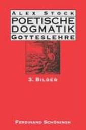 Poetische Dogmatik. Gotteslehre 3. Bilder
