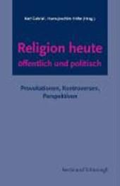 Religion heute - öffentlich und politisch