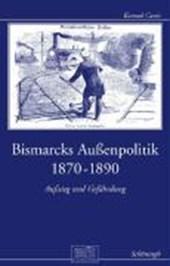 Bismarcks Außenpolitik 1870 bis
